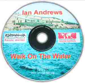 Ian Andrews Teaching on Healing and miracles Walk on Water